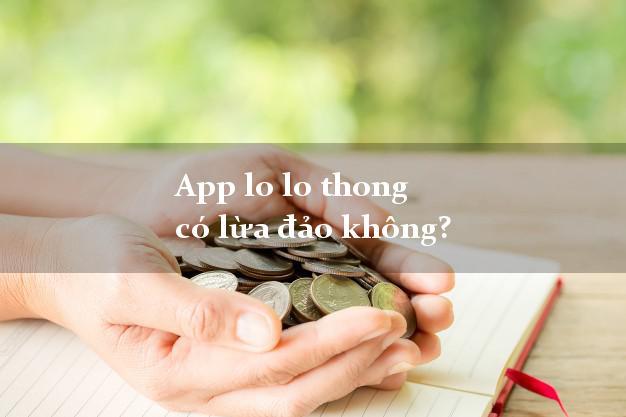 App lo lo thong có lừa đảo không?