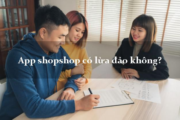 App shopshop có lừa đảo không?