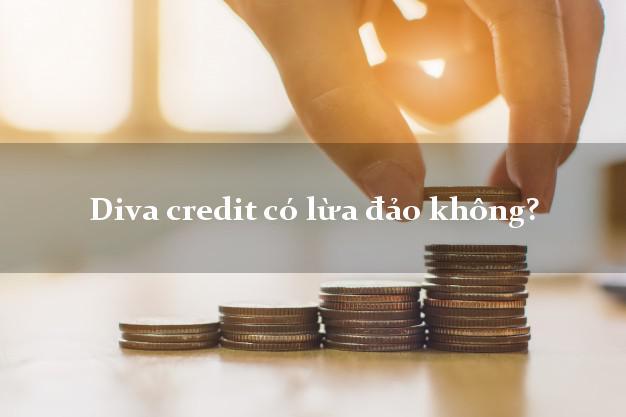Diva credit có lừa đảo không?