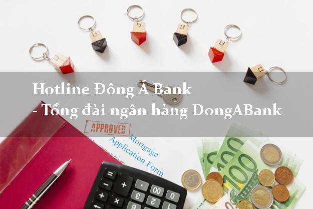Hotline Đông Á Bank - Tổng đài ngân hàng DongABank