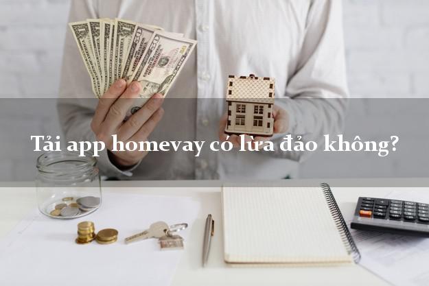 Tải app homevay có lừa đảo không?