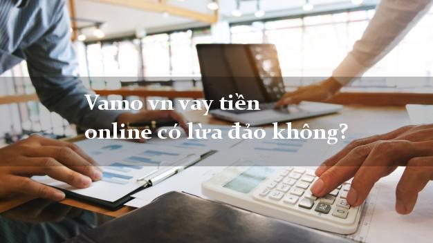 Vamo vn vay tiền online có lừa đảo không?
