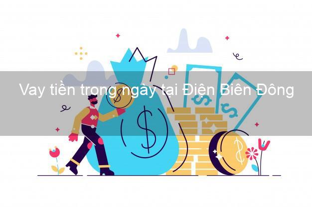 Vay tiền trong ngày tại Điện Biên Đông Điện Biên