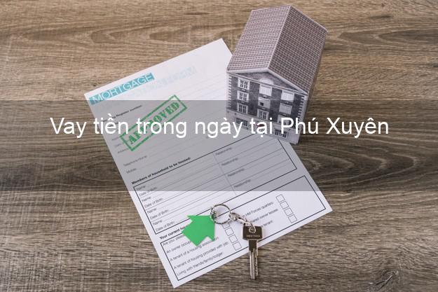 Vay tiền trong ngày tại Phú Xuyên Hà Nội