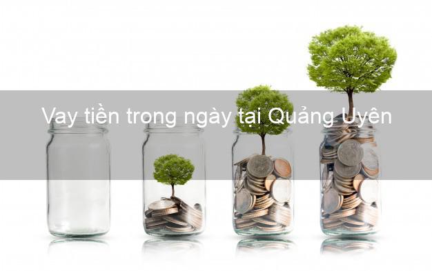 Vay tiền trong ngày tại Quảng Uyên Cao Bằng