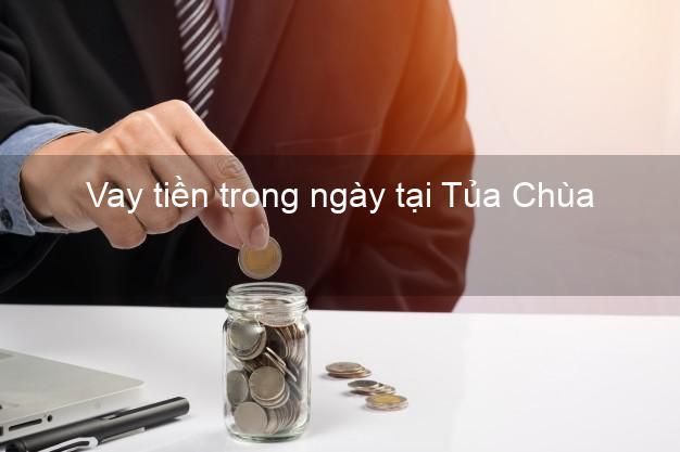 Vay tiền trong ngày tại Tủa Chùa Điện Biên