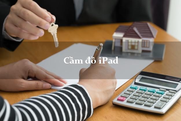 Cầm đồ iPad giá cao