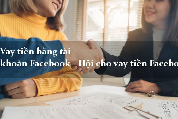 Vay tiền bằng tài khoản Facebook - Hội cho vay tiền Facebook