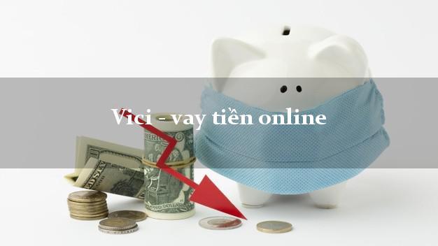 Vici - vay tiền online bằng chứng minh thư