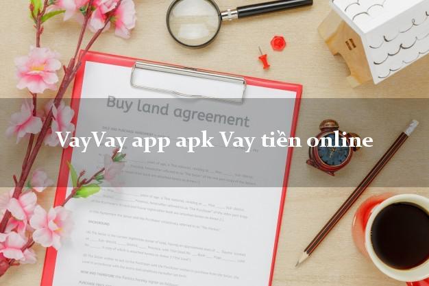 VayVay app apk Vay tiền online không gặp mặt