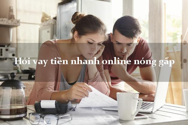Hỏi vay tiền nhanh online nóng gấp siêu nhanh như chớp