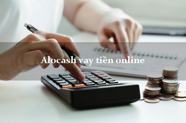 Alocash vay tiền online bằng chứng minh thư
