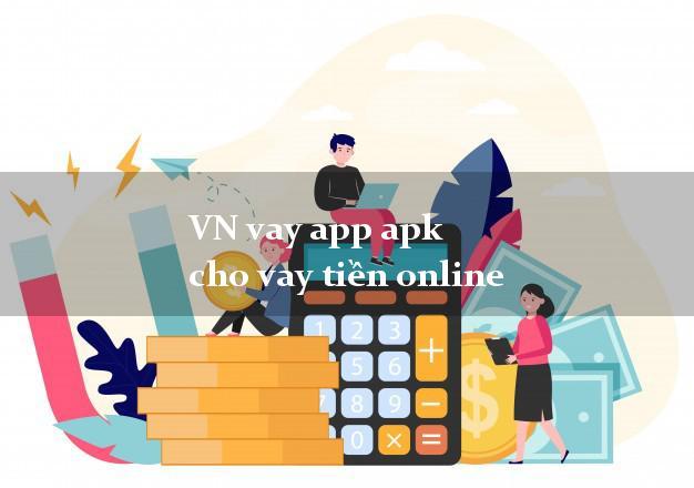 VN vay app apk cho vay tiền online nhanh nhất 24/24h