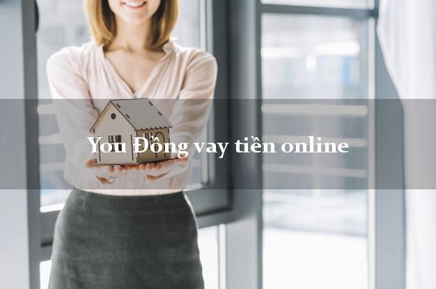 You Đồng vay tiền online từ 18 tuổi